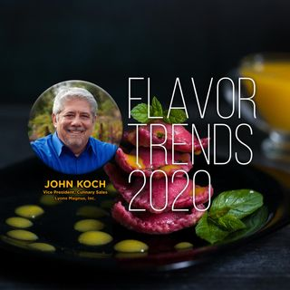 Food Leaders: John Koch on Flavor Trends 2020