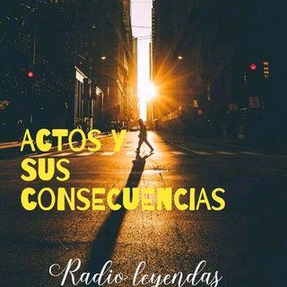 actos y consecuencias