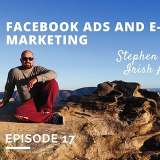 TBB 017 – Facebook Ads and Email Marketing with Irish Around Oz