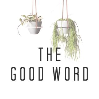 The Good Word Podcast - Episode 2