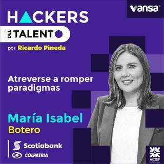 006. Atreverse a romper paradigmas - Maria Isabel Botero ( Scotiabank Colpatria) - Lado A