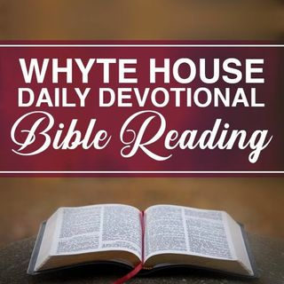 Whyte House Daily Devotional Bible Reading Episode #153: Deuteronomy 31, Psalm 130, and Matthew 12