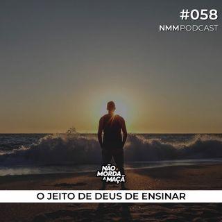 #58 - O jeito de Deus de ensinar