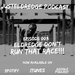 "Ep.3 ~ ""ELDREDGE!"" Don't Run That Race!!!"
