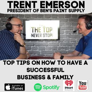 Tips On Having A Successful Business & Family. - To The Top Invites: Trent Emerson