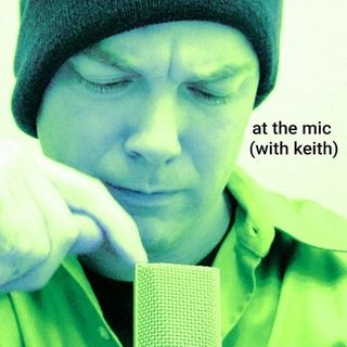 At the Mic with Keith Malinak
