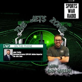 The Jets Zone: Jake Trotter (Cleveland Browns ESPN NFL Nation Reporter) interview