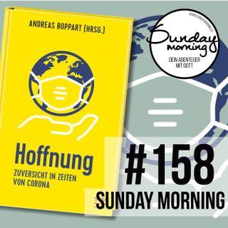 Hoffnung - Zuversicht in Zeiten von Corona | Sunday Morning #158