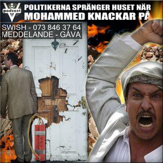 POLITIKERNA SPRÄNGER HUSET NÄR MOHAMMED KNACKAR PÅ