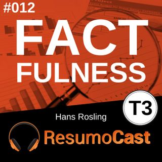 T3#012 Factfulness   Hans Rosling