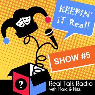 Show #5 - Real Talk Radio