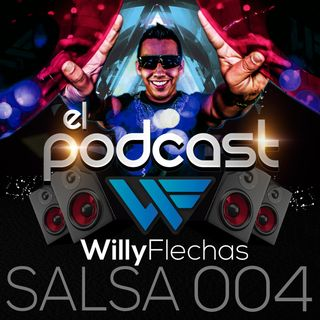 "El Podcast del Dj Willy Flechas 004 ""Salsa"""