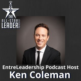 Episode 036 - EntreLeadership Podcast Host And One Question Author Ken Coleman