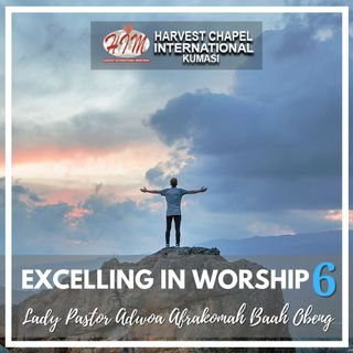 Excelling in Worship - Part 6