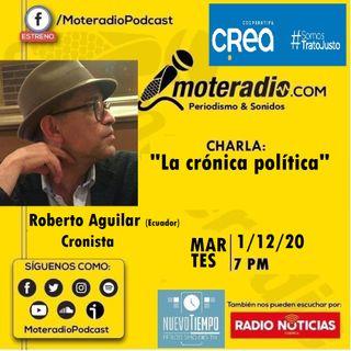 La crónica política con Roberto Aguilar