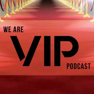 Episode 24: Matthew Edwards & Sabrina Turner From The VIP Solutions Division