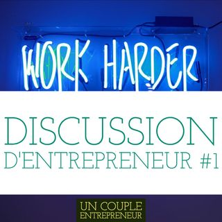 39 - Discussion d'entrepreneur #1