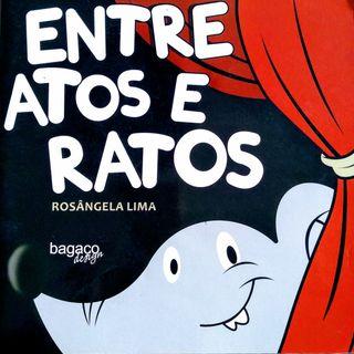 Entre atos e ratos de Rosângela Lima