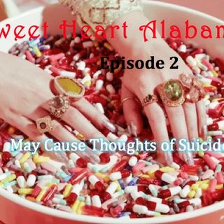Sweet Heart Alabama - Ep 2 - May Cause Thoughts of Suicide