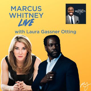 Marcus Whitney LIVE Ep. 27 - Laura Gassner Otting