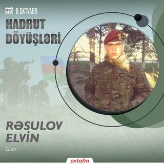 Elvin Rəsulov | 9 oktyabr - Hadrut döyüşü