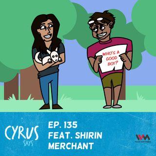 Ep. 135 feat. Dog Trainer Shirin Merchant
