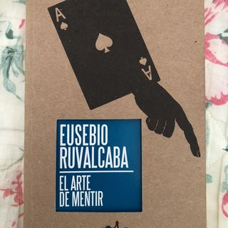 Los libros del Huato - El arte de mentir de Eusebio Ruvalcaba