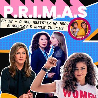 Seleção PRIMAS pra maratonar na Apple TV Plus, HBO e Globoplay