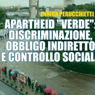 """Apartheid """"verde"""": discriminazione, obbligo indiretto e controllo sociale"""