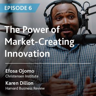 6 - The Power of Market-Creating Innovation