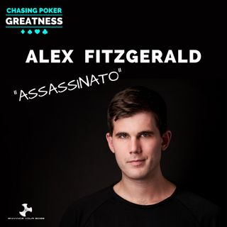 "#38 Alex ""Assassinato"" Fitzgerald: $3.7 Million Tournament Winnings, Author, and Legendary Poker Coach"