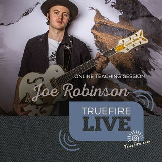 Joe Robinson - Electric Guitar Lessons, Performances, & Interview
