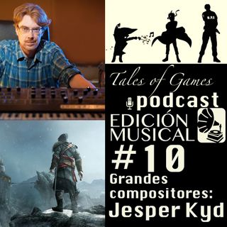 Grandes compositores: Jesper Kyd - TALES OF GAMES PODCAST EDICIÓN MUSICAL (10)