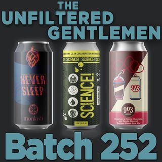 Batch252: Monkish Never Sleep, WeldWerks SCIENCE! & 903 Brewers Neapolitan Slushy