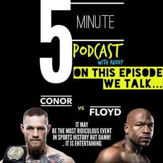 5 minute Podcast 'Conor vs Floyd'