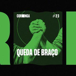 #23 - Queda de Braço