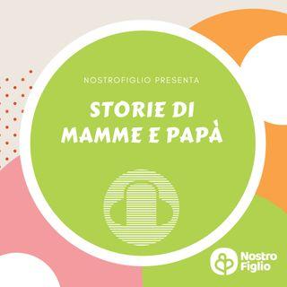 Storie di mamme e papà - NostroFiglio.it