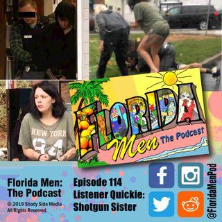 114 - Listener Quickie: Shotgun Sister