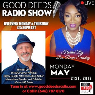Mitchell Levy the AHA Guy at ahathat Highly Sought after Bestselling Author on Good Deeds Radio Show