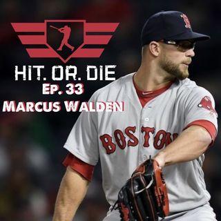 """HIT.OR.DIE EP.33 """"Marcus Walden"""""""