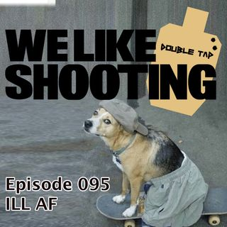 WLS Double Tap 095 - ILL AF