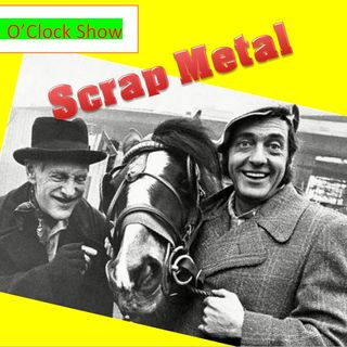 The 25 O' Clock Show. Scrap Metal Reissued. 25th August 2020