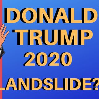 Trump Landslide 2020 Prediction