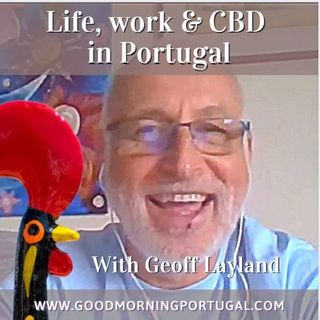 Portugal news, weather & today: Geoff Layland on life, work & CBD