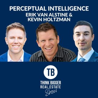 Change Yourself Faster with Perceptual Intelligence | Erik Van Alstine and Kevin Holtzman