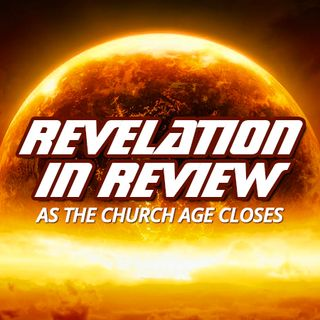 NTEB RADIO BIBLE STUDY: As The Laodicean Church Age Is Closing, A Review Of The First Three Chapters Of Revelation Is Timely And Necessary