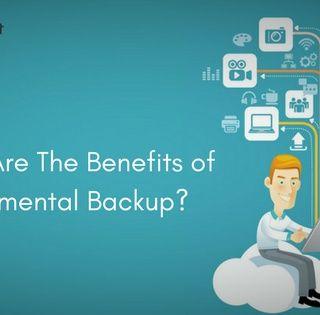 Benefits Of Incremental Backup