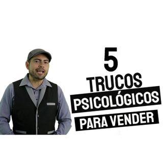 5 TRUCOS PSICOLÓGICOS PARA VENDER MÁS - EPISODIO 87