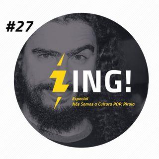 #27 - Especial - Nós Somos a Cultura POP: Pirula