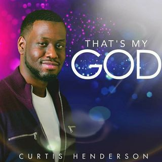 """""""That's My God"""" by Curtis Henderson"""